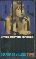 """SAS   """" MISSION IMPOSSIBLE EN SOMALIE """" N° 47 - GERARD DE VILLIERS - PLON - SAS"""