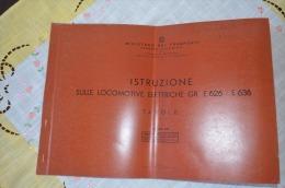 FERROVIE DELLO STATO RAILWAY ITALIAN ISTRUZIONE SULLE LOCOMOTIVE ELETTRICHE GR E 626 E 636 TAVOLE ANNO 1962 - Unclassified