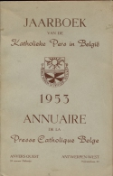 Jaarboek Katholieke Pers In Belgie 1953 - Drukkerij LUX  Antwerpen West - Livres, BD, Revues