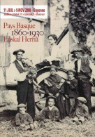 Pays Basque 1860-1930 Euskal Herria, 11 Jui > 9 Nov 2008 - Bayonne - France