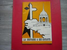 LIVRET 48 PAGES   LA BRETAGNE A SES ENFANTS  LE MEMORIAL DE SAINTE ANNE D4AURAY 56 MORBIHAN 1971 LE GENERAL J M LE GALLO - Bretagne