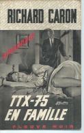 """FLEUVE NOIR ESPIONNAGE  - N° 705  """" TTX-75 EN FAMILLE """" -  RICHARD CARON - Fleuve Noir"""