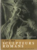 L´ Art Des Sculpteurs Romans. Henri Focillon . 1964. Presses Universitaires De France - Arte