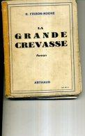 R FRISON ROCHE LA GRANDE CREVASSE DEDICACE AU VENDEUR ARTAUD BELLES PHOTOS - Livres, BD, Revues