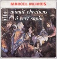DISQUE 45 TOURS NEUF 1978 ? MARCEL MERKES CHANTE MINUIT CHRETIENS Ô VERT SAPIN... - Weihnachtslieder