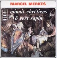 DISQUE 45 TOURS NEUF 1978 ? MARCEL MERKES CHANTE MINUIT CHRETIENS Ô VERT SAPIN... - Christmas Carols