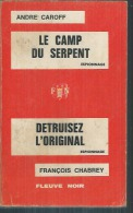 """"""" LE CAMP DU SERPENT """" ANDRE CAROFF - """" DETRUISEZ L'ORIGINAL """" FRANCOIS CHABREY - FLEUVE NOIR - Fleuve Noir"""
