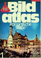HB Bild-Atlas Bildband  Nr. 1 / 1977 : Romantische Straße - Vom Main An Die Tauber - Von Schwaben Nach Bayern - Reise & Fun