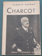 Charcot, Par Auguste Dupouy. Librairie Plon, Paris 1938. - Biografia
