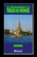 Cassette Video VHS: Les Plus Belles Villes Du Monde, Bangkok, Thailande (13-4666) - Voyage
