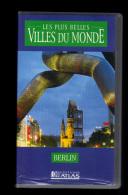 Cassette Video VHS: Les Plus Belles Villes Du Monde, Berlin, Allemagne (13-4673) - Travel