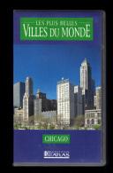 Cassette Video VHS: Les Plus Belles Villes Du Monde, Chicago, Etats Unis (13-4675) - Viaggio