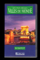 Cassette Video VHS: Les Plus Belles Villes Du Monde, Budapest, Hongrie (13-4676) - Viaggio