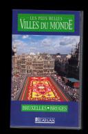 Cassette Video VHS: Les Plus Belles Villes Du Monde, Bruxelles, Bruges, Belgique (13-4677) - Viaggio