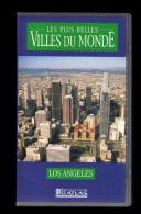 Cassette Video VHS: Les Plus Belles Villes Du Monde, Los Angeles, Etats Unis (13-4690) - Viaggio