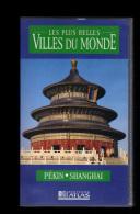 Cassette Video VHS: Les Plus Belles Villes Du Monde, Pekin, Shanghai, Chine (13-4692) - Voyage