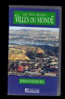 Cassette Video VHS: Les Plus Belles Villes Du Monde, Johannesburg, Afrique Du Sud (13-4695) - Viaggio