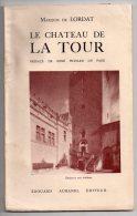 Le Château De La Tour, Marquis De Lordat, 1957, Envoi De L´auteur (la Tour De Gatigne, Saint-Chaptes) 3 Scans - Languedoc-Roussillon