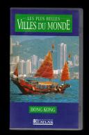 Cassette Video VHS: Les Plus Belles Villes Du Monde, Hong Kong, Chine (13-4697) - Viaggio