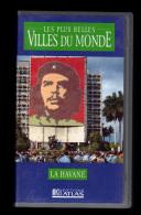 Cassette Video VHS: Les Plus Belles Villes Du Monde, La Havane, Cuba (13-4700) - Viaggio