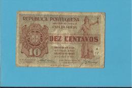 CÉDULA De 10 CENTAVOS - SÉRIE A17 - CASA DA MOEDA - PORTUGAL - EMERGENCY PAPER MONEY - NOTGELD - Portugal