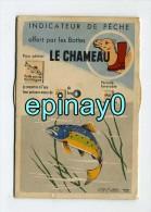 PUBLICITE - LE CHAMEAU - CARTE à SYSTEME - Indicateur De Chasse Type De Gibier) Et Pêche Type De Poissons D'eau Douce - Reclame