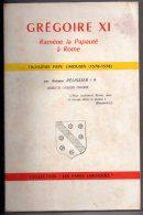 Grégoire XI Ramène La Papauté à Rome, Troisième Pape Limousin 1370 - 1378), Antoine Pélissier, 1962 - Religion