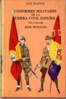 SAN MARTIN  -  UNIFORMES MILITARES DE LA GUERRA CIVIL ESPANOLA  -  JOSE M BUENO - Cultura