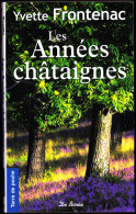 Yvette Frontenac - Les Années Châtaignes - Terre De Poche - Éditions De Borée - ( 2011 ) . - Altri