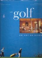 Le Golf Un Art De Vivre Ed. Du Chêne 1997 180 P - Livres, BD, Revues