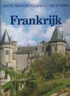 Frankrijk - Grote Reis-encyclopedie Van Europa 1985 208blz Ed Lekturama - Encyclopedia