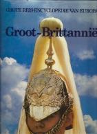 Groot-Brittannie - Grote Reis-encyclopedie Van Europa 1986 208blz Ed Lekturama - Encyclopedia