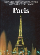 Paris - Grande Encyclopedie Des Voyages En Europe 1990 208p Ed. Christophe Colomb - Encyclopedieën
