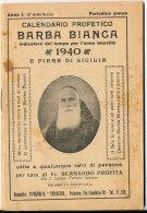 CALENDARIO PROFETICO DI BARBA BIANCA CON FIERE DI SICILIA A CURA DI FR BERNARDO DI TERMINI IMERESE 1940 - Formato Piccolo : 1921-40
