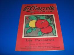 LA CHARRETTE CHARRIE. N° 6 Du 1/10/1922. Aujourd´hui : Les Parasites. Dessins De R. Guérin. Journal Humoristique ! - Journaux - Quotidiens