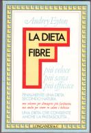 LA DIETA FIBRE - PIU´ VELOCE PIU´ SANA PIU´ EFFICACE - DI AUDREY EYTON - Gesundheit