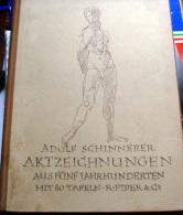 AKTZEICHNUNGEN AUS FUNF JAHRHUNDERTEN  GERMANY 1925 - Libri Vecchi E Da Collezione