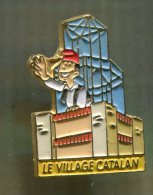 Pin´s Pins - Village Catalan - Pyrénées Orientales - Villes