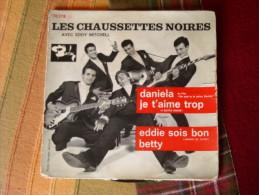 Vinyle 45 T Les Chaussettes Noires Eddy Mitchell : Daniela / Je T'aime Trop / Eddie Sois Bon / Betty 1961 - Rock