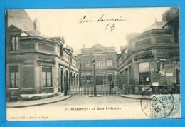 CP, 02, St-QUENTIN, La Sous Préfecture, Voyagé En 1905 - Saint Quentin