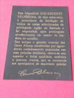 VELHISSIMA - AGUARDENTE - CAVES ALIANÇA   -    (Nº04237) - Non Classificati