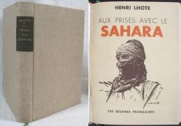 Aux Prises Avec Le SAHARA Par Henri Lhote / Première Édition De 1943 - Cultuur