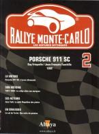 Fascicule - Rallye Monte Carlo - No 2 - Porsche 911SC -  Pilote Guy Fréquelin - Auto/Moto