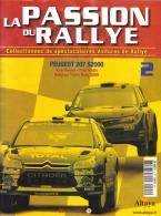 Fascicule - La Passion Du Rallye No 2 - Peugeot 207 S2000 - Kris Meeke/Paul Nagle  - Rally Ypres 2009 - Auto/Moto