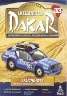 Fascicule No 33 - La Légende Du Dakar 1981 -  Alpine A310 -  Thierry Reverchon/Georges Vaills - Auto/Moto