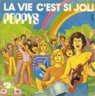 "* 7"" *  Les POPPYS - LA VIE C'EST SI JOLI / PENELOPE (France 1972) - Disco, Pop"