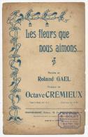 Partition Musicale, Les Fleurs Que Nous Aimons .... Parole R.GAEL, Musique: O.Crémieux, Frais Fr : 1.60€ - Partitions Musicales Anciennes