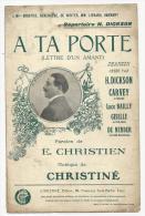 Partition Musicale, Répertoire H.Dickson, A TA PORTE ( Lettre D'un Amant), Frais Fr : 1.60€ Ed : Christiné - Partitions Musicales Anciennes