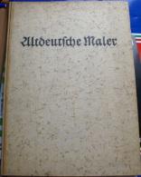 1942 Altdeutsche Maler - MIT 88 BILDTAFEN - Books, Magazines, Comics