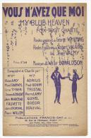 Partition, Musicale, Vous N'avez Que Moi, My Blue Heaven, Fox Trot Chanté, Frais Fr: 1.60€, - Partitions Musicales Anciennes
